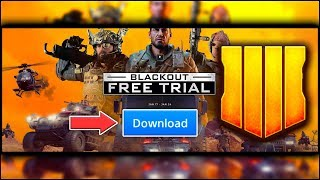 HOW TO DOWNLOAD BLACKOUT BO4 *FREE* TRIAL RIGHT NOW! | CALL OF DUTY BLACK OPS 4 FREE TRIAL