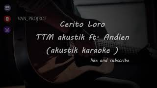 Cerito Loro - TTM Akustik Ft. Andien ( akustik karaoke ) female key