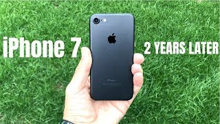 iPhone 7 2 Years Later!
