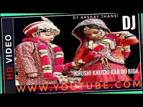 khushi-khushi-kar-do-bida-(bidai-song)[dj-akshay-jhansi]mob-8739042012.mp3