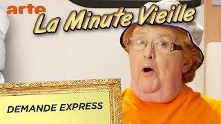 Demande express - La Minute Vieille - ARTE