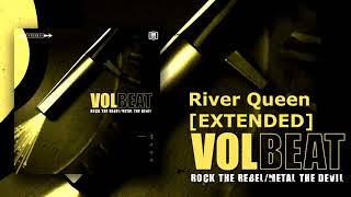 Volbeat - River Queen Extended [30min]