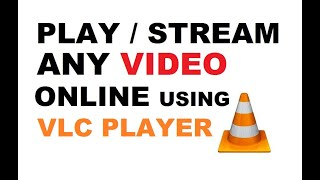 How To Play Videos or Movies Online In VLC Media Player | Stream Videos Directly in VLC