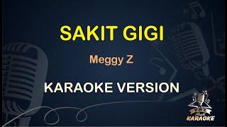 Sakit Gigi Karaoke Meggi Z ( Karaoke Dangdut Koplo )