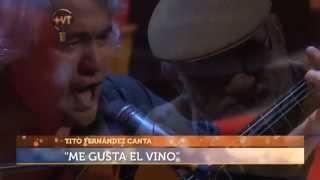 """Me gusta el vino - Tito Fernandez y su hijo Marco Antonio """"Mas vale tarde"""" Mega"""