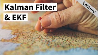 Kalman Filter \u0026 EKF (Cyrill Stachniss)