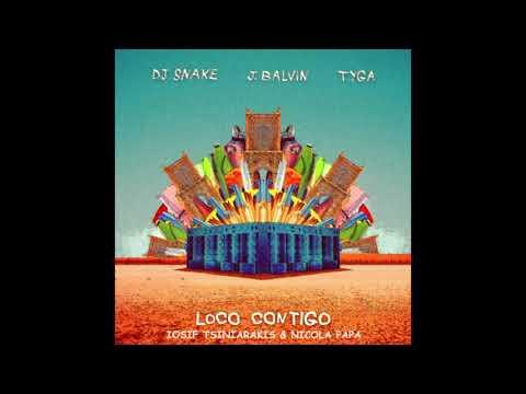 DJ Snake, J Balvin Feat. Tyga - Loco Contigo (Iosif Tsiniarakis & Nicola Papa Mix)