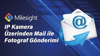 IP Kamera Üzerinden Mail ile Fotoğraf Gönderimi