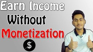 Best Method : Earn Money From Youtube Without Monetization