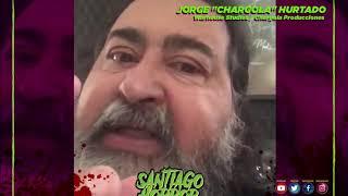 "Jorge ""Chargola"" Hurtado"", nos invita a Santiago Horror 2020, edición On-line"