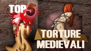 TOP 5 TORTURE MEDIEVALI!