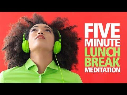 5 Minute Lunch Break Meditation