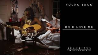 Young Thug - Do You Love Me [ Audio]