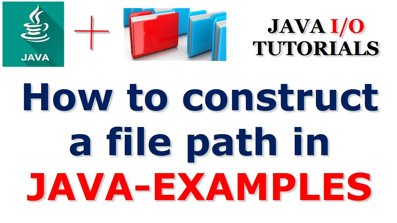 Java tutorials how to construct a file path in java examples java tutorials how to construct a file path in java examples baditri Gallery