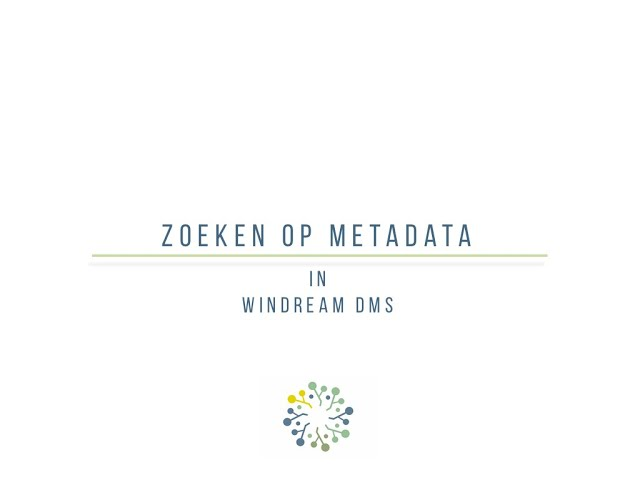 Hoe een document opzoeken aan de hand van metadata in windream