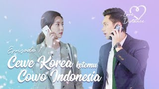 Video [LOVE DISTANCE] EPS 1: Cewe Korea Ketemu Cowo Indonesia! download MP3, 3GP, MP4, WEBM, AVI, FLV April 2018