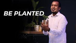 Be Planted | Core Series (Week 1) | Ps. Sam Ellis