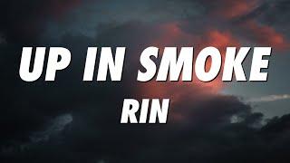 RIN - UP IN SMOKE (Lyrics)