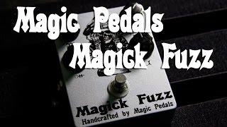 Magic Pedals - Magick Fuzz Playthrough