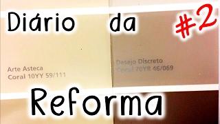 """Baixar DIÁRIO DA REFORMA #2 🏠 """"A Escolha das Cores, Tintas, Revestimentos e Faixinhas"""" ★ (Casa dos Pais)"""