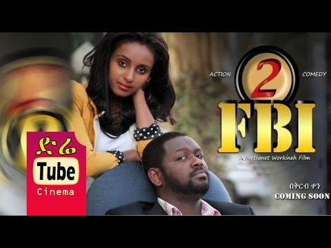 FBI Part 2 - Full Amharic Film from DireTube Cinema: FBI Part 2 - Full Amharic Film from DireTube Cinema - የFBI ቁጥር ሁለት የነፃነት ወርቅነህ ፊልም ከዲቦራ ሪከርድስና ከድሬቲዩብ DireTube is the Largest online Media in Ethiopia Since 2008  -~-~~-~~~-~~-~- Please watch: