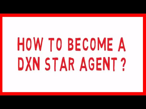 HOW TO BECOME A DXN STAR AGENT (ENGLISH)