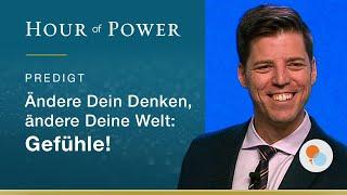 Bobby Schuller: Ändere Dein Denken, ändere Deine Welt: Gefühle!