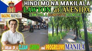 MAYOR ISKO EFFECT: LAWTON at AVENIDA, HINDI na MAKILALA | BA...