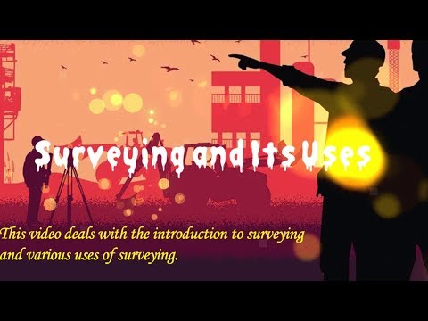 Surveying and its Uses // Surveying  // Uses of Surveying  // What is Surveying //
