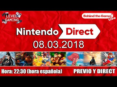 🔴 NINTENDO DIRECT 08.03.2018 ¡¡HYPE OVERLOAD!! | Previo y Direct | Stream en Español