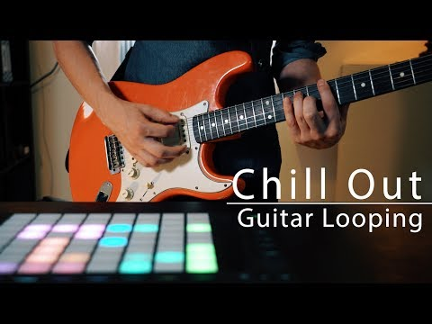 Chill Out Guitar Looping   Looping #7 - The Middle