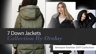 7 Down Jackets Collection By Orolay Amazon Fashion 2017 Collection