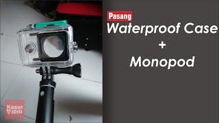 Cara Memasang Waterproof Case ke Monopod Action Camera