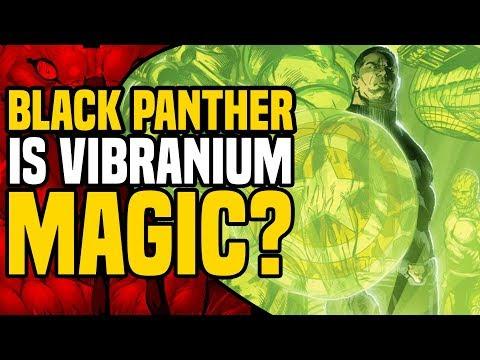 Black Panther: Is Vibranium Magical?