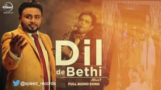 Dil De Bethi ( Full Audio Song ) | Jelly | Punjabi Song Collection | Speed Records
