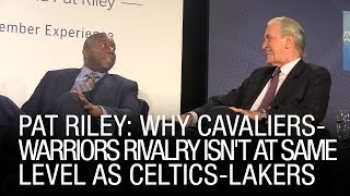 Pat Riley: Why Cavaliers-Warriors Rivalry Isn't At Same Level As Celtics-Lakers