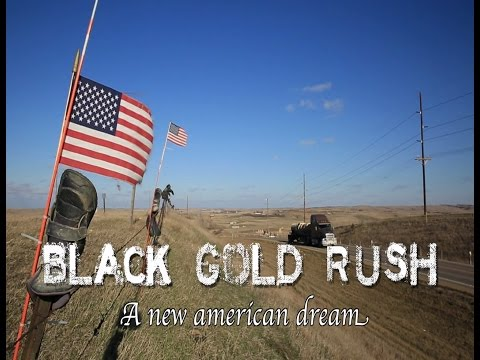 BLACK GOLD RUSH of Williston North Dakota
