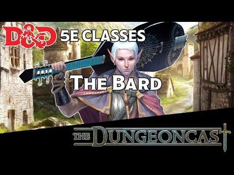 D&D 5E Class Breakdown: The Bard - The Dungeoncast Ep.37