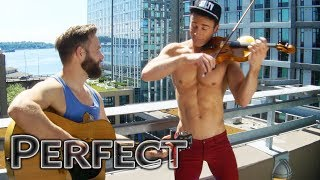 Shirtless Violinist ft. Tom Goss - Perfect - Ed Sheeran - Cover