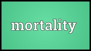 Mortality Meaning