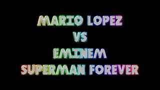 Mario Lopez vs Eminem - Superman Forever