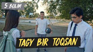 Tagy Bir Toqsan 5 серия