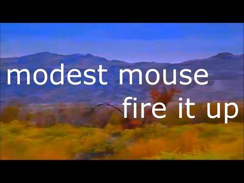 Modest Mouse - Fire It Up (Lyrics)