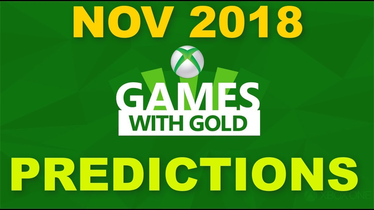 Xbox Games With Gold November 2018 Predictions Gwg