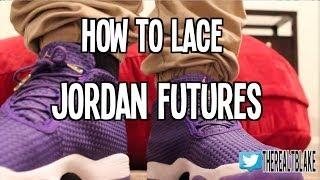 How Do You Lace Your Jordan Futures?