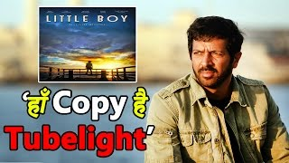 "Kabir Khan Accepts ""Tubelight Is A Copy Of Hollywood Film Little Boy"" | Dainik Savera"