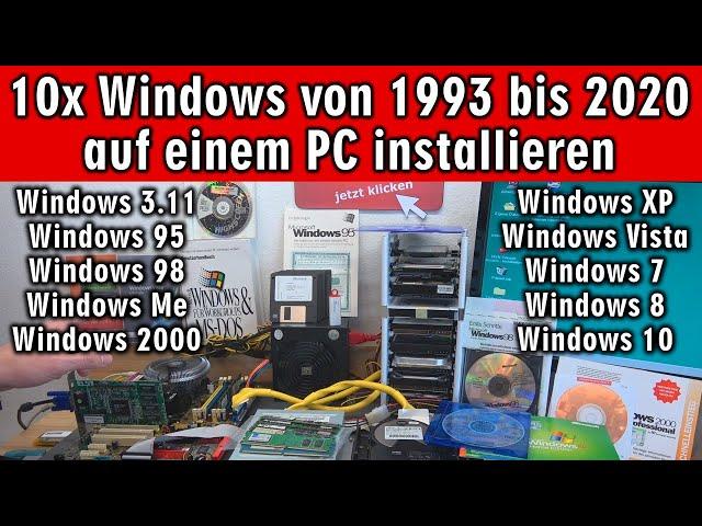 10 Windows Versionen auf einem PC ⭐ Win 3.11 + 95 + 98 + Me + 2000 + XP + Vista + 7 + 8 + 10