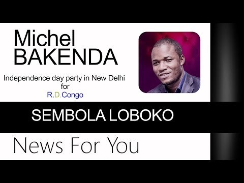 SEMBOLA LOBOKO Michel BAKENDA #Independence day party New Delhi