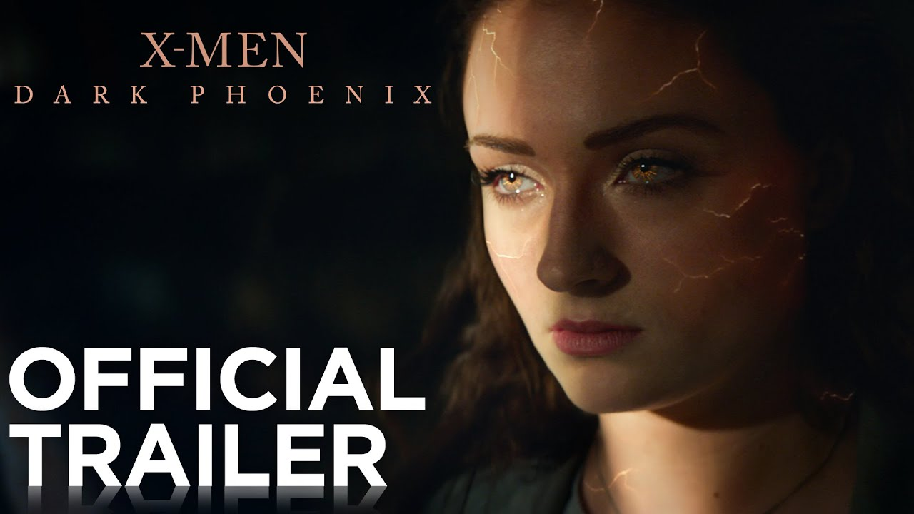 X Men Dark Phoenix Official Hd Trailer 1 2019 Youtube