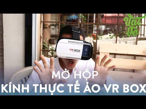 Vật Vờ| Mở hộp kính thực tế ảo VR Box giá hợp lí, chất lượng tốt